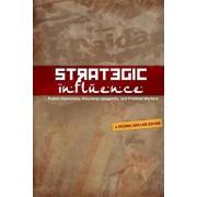 Strategic Influence: Public Diplomacy, Counterpropaganda, and Political Warfare, Paperback/J. Michael Waller