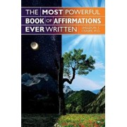 The Most Powerful Book of Affirmations Ever Written, Paperback/M. D. Sheldon T. Ceaser
