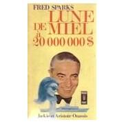 Lune de miel à 20 000 000 de $ - Fred Sparks - Livre