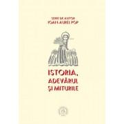 Editura Scoala Ardeleana Istoria, adevărul şi miturile - ioan-aurel pop