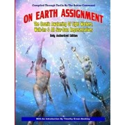 On Earth Assignment: The Cosmic Awakening of Light Workers, Walk-Ins & All Star: Updated - Only Authorized Edition, Paperback/The Ashtar Command
