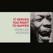 It-Why John Lee Hooker - It Serves You Right To Suffer - Vinile