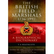 Dictionary of Field Marshals of the British Army (Heathcote T. A.)(Paperback) (9781848848818)