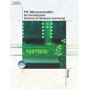 PIC Microcontroller An Introduction to Software amp Hardware Interfacing par Leo Chartrand & Han Way Huang