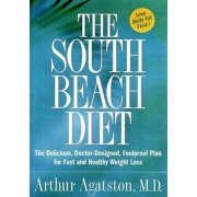 The South Beach Diet: The Delicious, Doctor-Designed, Foolproof Plan for Fast and Healthy Weight Loss, Hardcover
