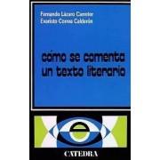 Lazaro Carreter, Fernando Como se comenta un texto literario