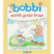 Bobbi wordt grote broer - Ingeborg Bijlsma en Monica Maas
