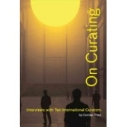 On Curating - Interviews with Ten International Curators (Thea Carolee)(Paperback) (9781935202004)