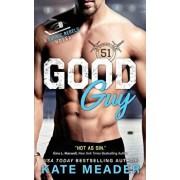 Good Guy: A Rookie Rebels Novel, Paperback/Kate Meader