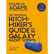 Original Hitchhiker's Guide to the Galaxy Radio Scripts, Paperback/Douglas Adams