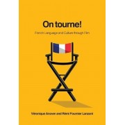 On Tourne!: French Language and Culture Through Film, Paperback/Veronique Anover