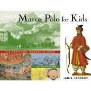Marco Polo for Kids: His Marvelous Journey to China, 21 Activities, Paperback