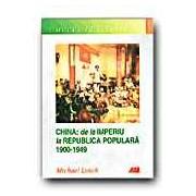 CHINA: DE LA IMPERIU LA REPUBLICA POPULARA 1900-1949