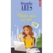 Viata mea pe net - Alexandra Ares