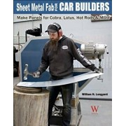 Sheet Metal Fab for Car Builders: Make Panels for Cobra, Lotus, Hot Rods & More, Paperback/William Longyard