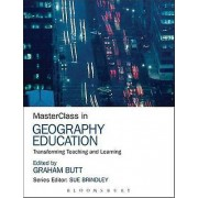 Masterclass in Geography Education by Graham Butt & Sue Brindley