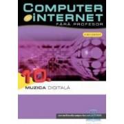 Computer Si Internet Fara Profesor Vol. 10. Muzica Digitala