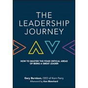 The Leadership Journey: How to Master the Four Critical Areas of Being a Great Leader (Hardcover)/Gary Burnison