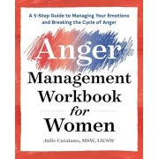 The Anger Management Workbook for Women: A 5-Step Guide to Managing Your Emotions and Breaking the Cycle of Anger, Paperback