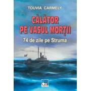Editura Hasefer Calator pe vasul mortii. 74 de zile pe struma - touvia carmely editura hasefer