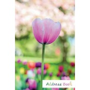 Address Book.: (Flower Edition Vol. E89) Pink Tulip Design. Glossy Cover, Large Print, Font, 6 X 9 for Contacts, Addresses, Phone Num