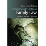 Commonwealth Caribbean Family Law - Husband, Wife and Cohabitant (Tesheira Karen (University of the West Indies Cave Hill Barbados))(Paperback) (9781138801806)