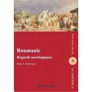 Roumanie. Regards sociologiques/Ion I. Ionescu