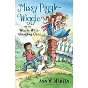 Missy Piggle-Wiggle and the Won't-Walk-The-Dog Cure, Paperback/Ann M. Martin