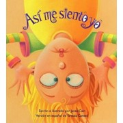 Asi Me Siento Yo = The Way I Feel, Hardcover/Janan Cain