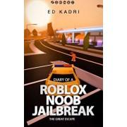 Diary of a Roblox Noob Jailbreak: The Great Escape, Paperback/Ed Kadri