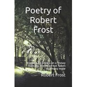 Poetry of Robert Frost: Stopping by Woods on a Snowy Evening, the Road Not Taken and Many Others, Paperback/Robert Frost