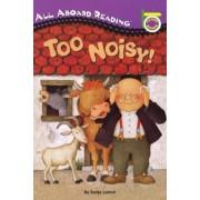 Too Noisy!, Paperback