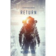 Return (The Invasion Chronicles-Book Four): A Science Fiction Thriller, Paperback/Morgan Rice