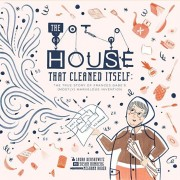 The House That Cleaned Itself: The True Story of Frances Gabe's (Mostly) Marvelous Invention, Hardcover/Susan Romberg