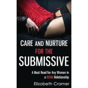 Care and Nurture for the Submissive - A Must Read for Any Woman in a Bdsm Relationship, Paperback
