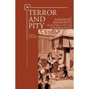 Terror and Pity: Aleksandr Sumarokov and the Theater of Power in Elizabethan Russia