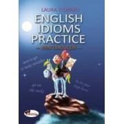 English Idioms Practice - Prin Traduceri - Laura Stuparu