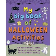 My Big Book of Halloween Activities: Fun Decorations, Cards, Recipes, and Coloring for the Whole Family, Hardcover/Clare Beaton