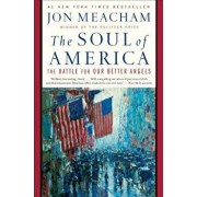 The Soul of America: The Battle for Our Better Angels, Paperback/Jon Meacham