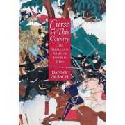 Curse on This Country: The Rebellious Army of Imperial Japan, Hardcover