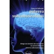 Cum sa folosim puterea subconstientului - Joseph Murphy
