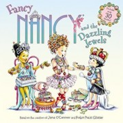 Fancy Nancy and the Dazzling Jewels, Paperback/Jane O'Connor
