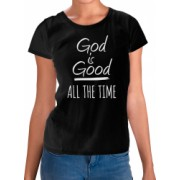Tricou personalizat God is Good all the time