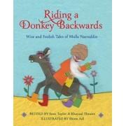 Riding a Donkey Backwards. Wise and Foolish Tales of the Mulla Nasruddin, Paperback/Sean Taylor