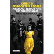 China's Forgotten People. Xinjiang, Terror and the Chinese State, Paperback/Nick Holdstock