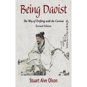Being Daoist: The Way of Drifting with the Current (Revised Edition), Paperback/Stuart Alve Olson