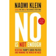 No Is Not Enough: Resisting Trump's Shock Politics and Winning the World We Need, Paperback