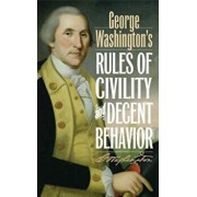 George Washington's Rules of Civility and Decent Behavior, Hardcover/George Washington