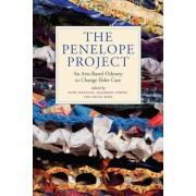 The Penelope Project: An Arts-Based Odyssey to Change Elder Care, Paperback