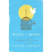 Made for More: An Invitation to Live in God's Image, Paperback